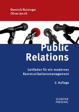Dominik Ruisinger/Oliver Jorzik: Public Relations. Leitfaden für ein modernes Kommunikationsmanagement